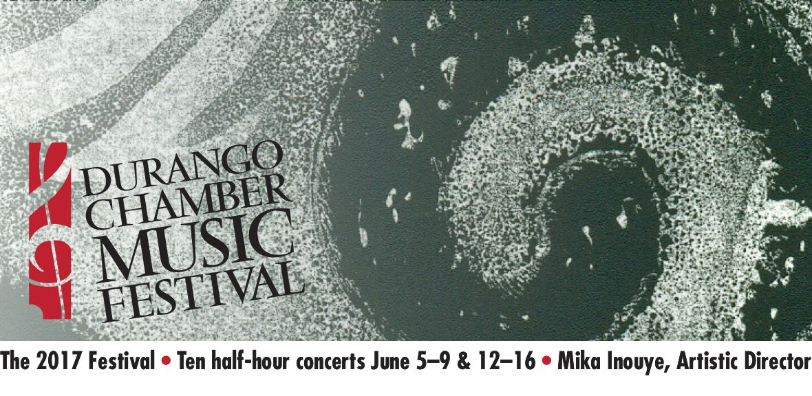 Durango Chamber Music Festival :: Ten half-hour concerts June 5-9 & 12-16, 2017